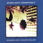 Starlight Conspiracy - Sounds Like A Silver Holler