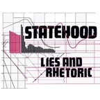 Statehood - Lies And Rhetoric