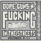 Steel Pole Bath Tub - Dope-Guns-'N-Fucking In The Streets · Volumes 8-11