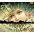 Steel Train - Twilight Tales From The Prairies Of The Sun