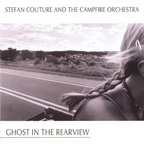 Stefan Couture And The Campfire Orchestra - Ghost In The Rearview