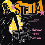 Stella - Now And Then I Get High