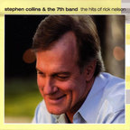 Stephen Collins & The 7th Band - The Hits Of Rick Nelson