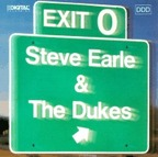 Steve Earle And The Dukes - Exit 0