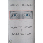 Steve Hillage - For To Next + And Not Or