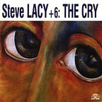 Steve Lacy + 6 - The Cry