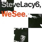 Steve Lacy 6 - We See