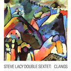 Steve Lacy Double Sextet - Clangs