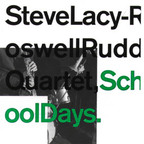 Steve Lacy - Roswell Rudd Quartet - School Days