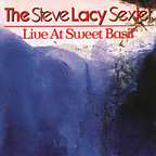 Steve Lacy Sextet - Live At Sweet Basil
