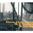 Steve Lacy Three - N.Y. Capers & Quirks