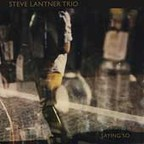 Steve Lantner Trio - Saying So