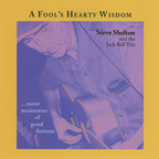Steve Shelton And The Jack Ball Trio - A Fool's Hearty Wisdom