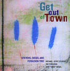 Stevens, Siegel And Ferguson Trio - Get Out Of Town