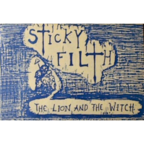 Sticky Filth - The Lion And The Witch