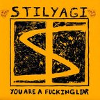 Stilyagi - You Are A Fucking Liar