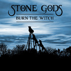 Stone Gods - Burn The Witch