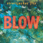 Straitjacket Fits - Blow