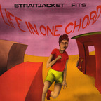 Straitjacket Fits - Life In One Chord