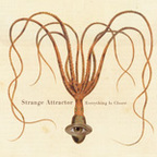 Strange Attractor - Everything Is Closer