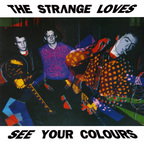 Strange Loves - See Your Colours