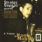 Stratos Vougas Quartet - A Tribute To Hank Mobley