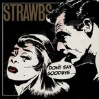 Strawbs - Don't Say Goodbye...