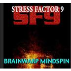 Stress Factor 9 - Brainwarp Mindspin