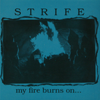 Strife (US) - My Fire Burns On...