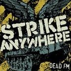 Strike Anywhere - Dead FM
