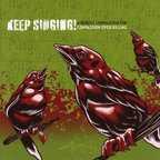 Strike Anywhere - Keep Singing! · A Benefit Compilation For Compassion Over Killing