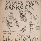 Stukas Over Bedrock - Life Like Yogi