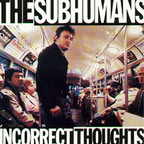 Subhumans (CA) - Incorrect Thoughts