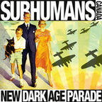 Subhumans (CA) - New Dark Age Parade