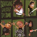 Submachine - Live Fast Die Dumb