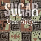 Sugar - Gee Angel