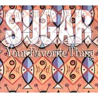 Sugar - Your Favorite Thing