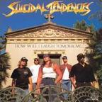 Suicidal Tendencies - How Will I Laugh Tomorrow When I Can't Even Smile Today