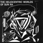 Sun Ra - The Heliocentric Worlds Of Sun Ra · Vol. 1