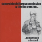 Superchinchillarescuemission - ...Go Halves On A Bastard