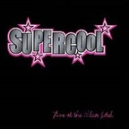 Supercool - Live At The Wilcox Hotel