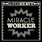 Superheavy - Miracle Worker