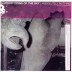 Superstitions Of The Sky - Absolutely Nothing