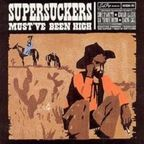 Supersuckers - Must've Been High
