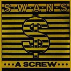 Swans - A Screw