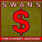 Swans - Time Is Money (Bastard).