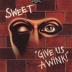 Sweet (UK) - Give Us A Wink!