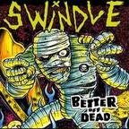 Swindle - Better Off Dead