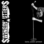 Swingin' Utters - Here, Under Protest