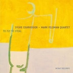 Sylvie Courvoisier - Mark Feldman Quartet - To Fly To Steal